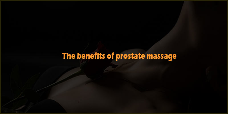 benefits of prostate massage in london